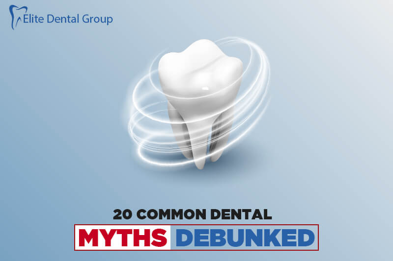 20 Common Dental Myths Debunked