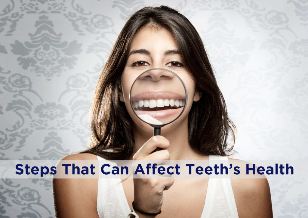 Steps That Can Affect Teeth's Health